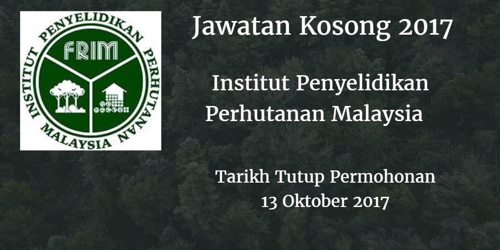 Jawatan Kosong FRIM 13 Oktober 2017