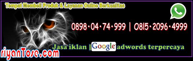 Tempat Membeli Produk & Layanan Online Berkualitas hubungi RiyantoSE :: 0898•04•74•999 | O8l5•2096•4999