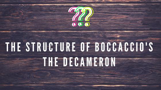 The Structure of  Boccaccio's The Decameron