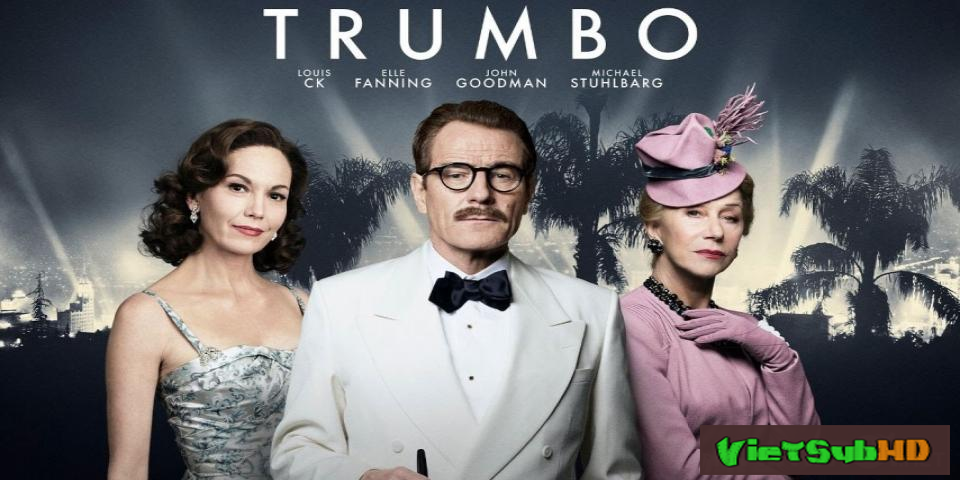 Phim Nhà biên kịch Trumbo VietSub HD   Trumbo 2015