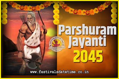 2045 Parshuram Jayanti Date and Time, 2045 Parshuram Jayanti Calendar