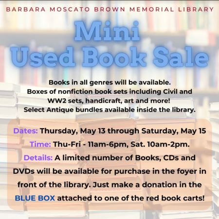 5/13 Thru 5/15 Barbara Moscato Brown Memorial Library is once again holding a Mini Used Book Sale