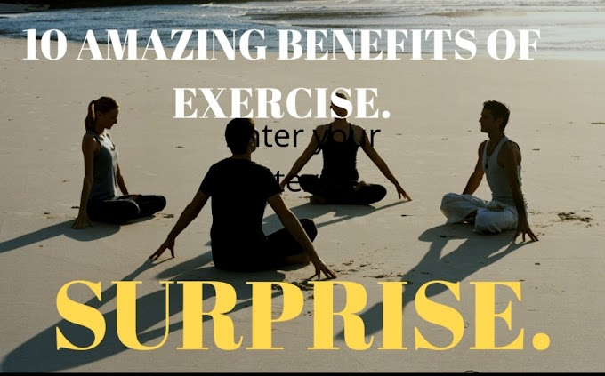 TOP 10 AMAZING BENEFITS OF EXERCISE YOU DON'T KNOW !