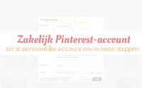 Zakelijk Pinterest-account - zet je persoonlijke account om in twee stappen