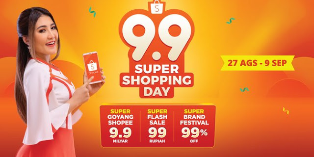 Campaign Shopee 9.9 Super Shopping Day 2018