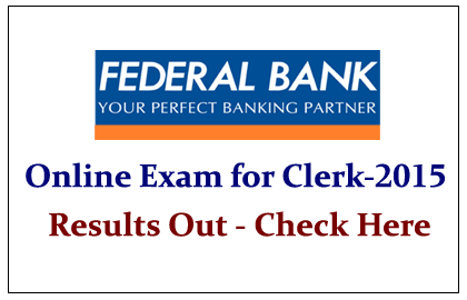 Federal Bank Clerk Online Examination 2015 Results Out