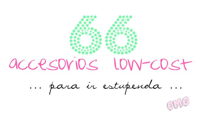 FLECHAZOS LOW COST ... 66 ACCESORIOS LOW-COST PARA IR ESTUPENDA