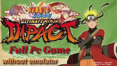 How to Download and Install Naruto Shippuden Ultimate Ninja Impact Final Full Pc Game – narutoplanet – without emulator – Direct Link – Torrent Link – Install+Tutorial – 1.41 GB – Working 100% .