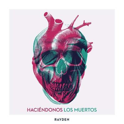 Rayden - Haciéndonos Los Muertos (Single) [2017]