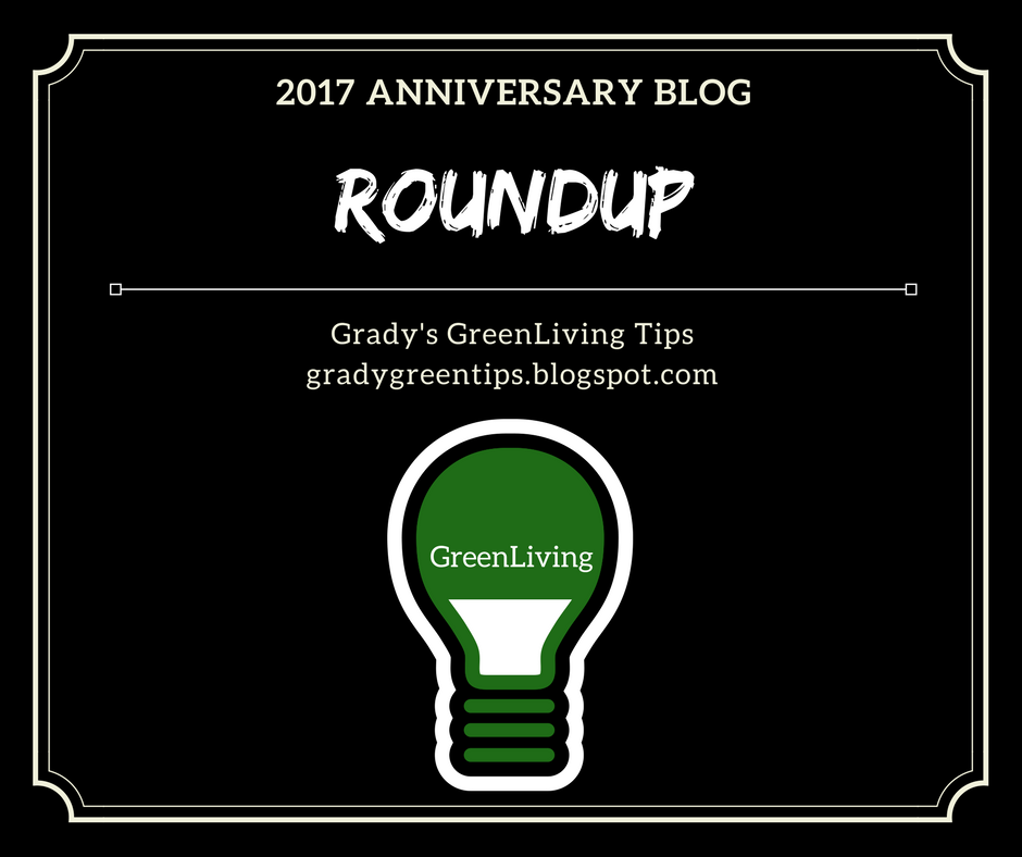 grady 39 s greenliving tips 2017 anniversary roundup