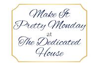 http://thededicatedhouse.blogspot.fr/2016/02/make-it-pretty-monday-week-168.html