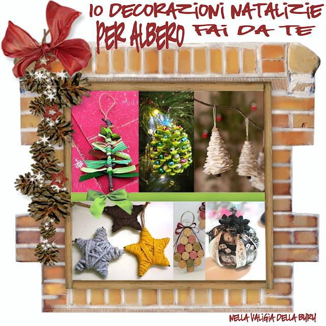 Nella valigia della buru 10 decorazioni natalizie per il - Decorazioni natalizie con materiale riciclato ...