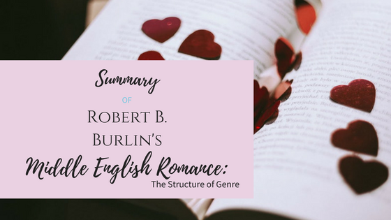 Summary of Robert Burlin's Article Middle English Romance: The Structure of Genre