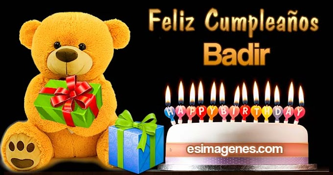 Feliz Cumpleaños Badir