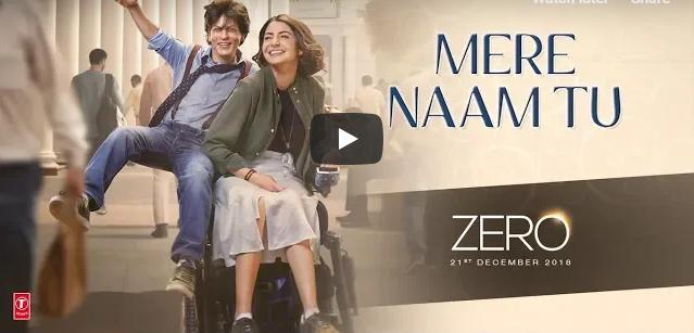 ZERO का नया गाना  #MereNaamTu - Shah Rukh Khan, Anushka Sharma, Katrina Kaif