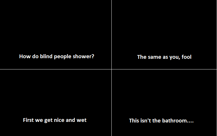 Funny How Do Blind People Shower Picture