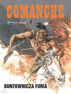 Comanche. Tom 6. Buntownicza furia - Hermann Huppen, Michel Greg