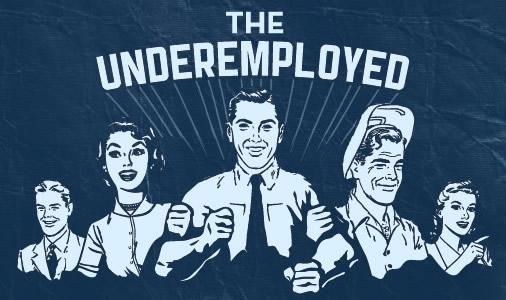 Underemployed Working 60 Hour...