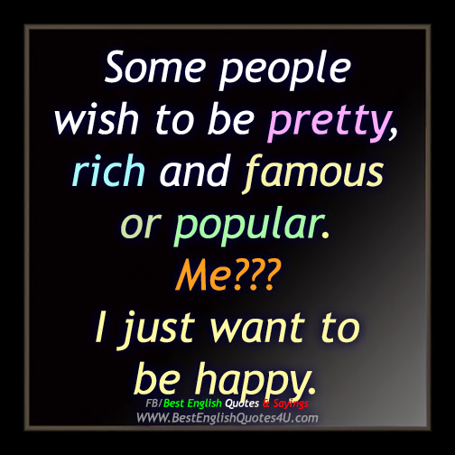 Best English Quotes About Life: Some People Wish To Be Pretty, Rich And...