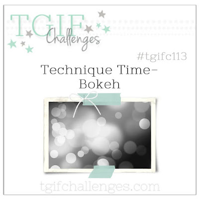 http://tgifchallenges.blogspot.com/2017/06/tgifc113-technique-time-bokeh.html