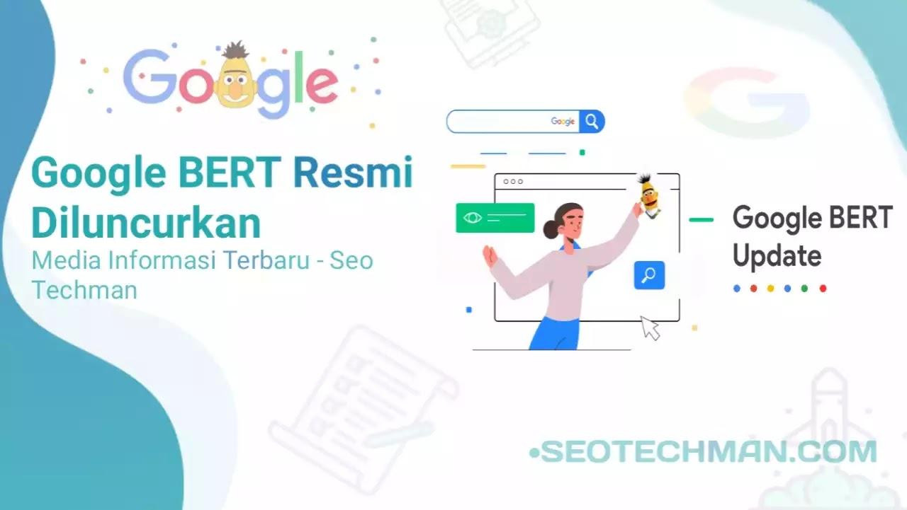 Update! Google BERT Kini Telah Diluncurkan Ke 70 Bahasa Di Seluruh Dunia