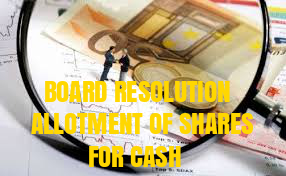 Board-Resolution-Allotment-of-Shares-for-Cash