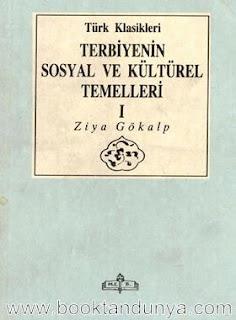 Ziya Gökalp - Terbiyenin Sosyal ve Kültürel Temelleri