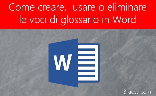 Come creare utilizzare o eliminare voci di glossario in Word