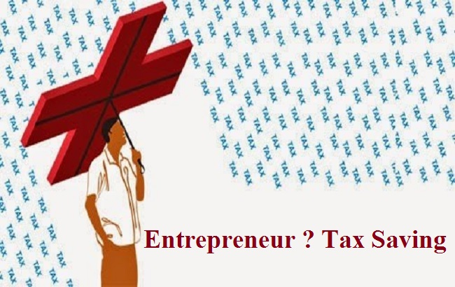 Entrepreneur? Here's What You Should Know about Tax Saving