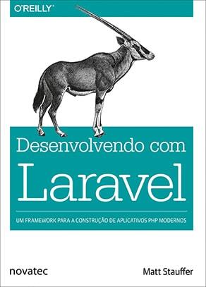 """Capa do livro """"Desenvolvendo com Laravel"""", da Novatec Editora"""