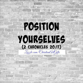 Position yourselves 2 Chronicles 20:17