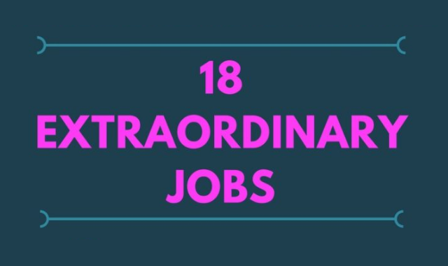 18 extraordinary jobs you may be qualified for