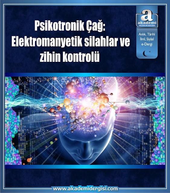 Psikotronik Çağ: Elektromanyetik silahlar ve zihin kontrolü (Dr. Armen Victorian)