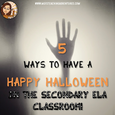 5 Ways to Have a Happy Halloween Secondary ELA Style- Blog Post