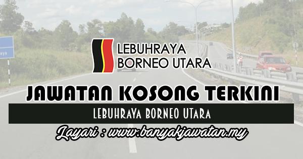 Jawatan Kosong 2017 di Lebuhraya Borneo Utara