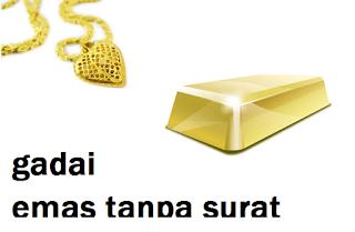 Cara Gadai Emas Tanpa Surat/Sertifikat