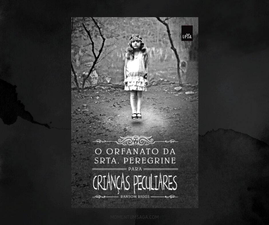 Resenha: O Orfanato da Srta. Peregrine para Crianças Peculiares, de Ransom Riggs