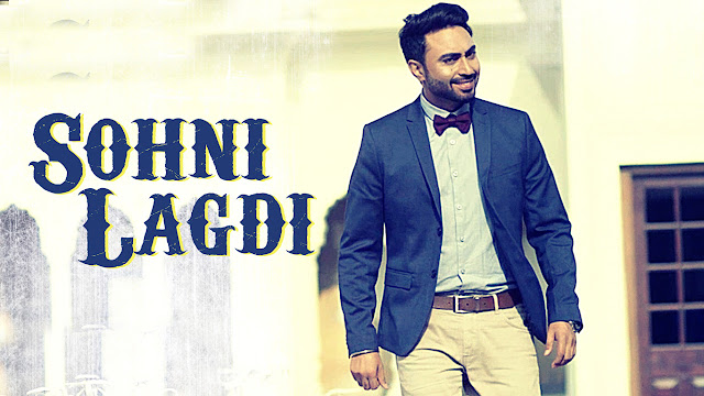 Sohni Lagdi Lyrics - Nishawn Bhullar - Punjabi Song
