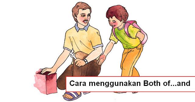 Cara menggunakan Both of...and Dalam kalimat bahasa inggris