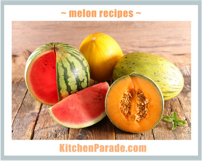 Melon Recipes ♥ KitchenParade.com, sweet & savory, intriguing fruit salads and so much more.