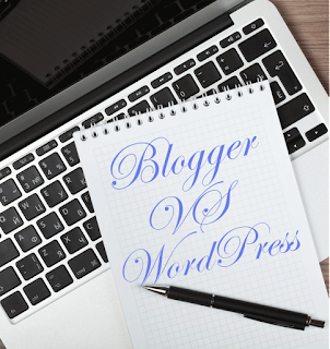 Blogger Vs WordPress Which Is The Best