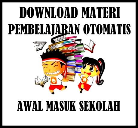 Download Materi Pembelajaran Otomatis Awal Masuk Sekolah