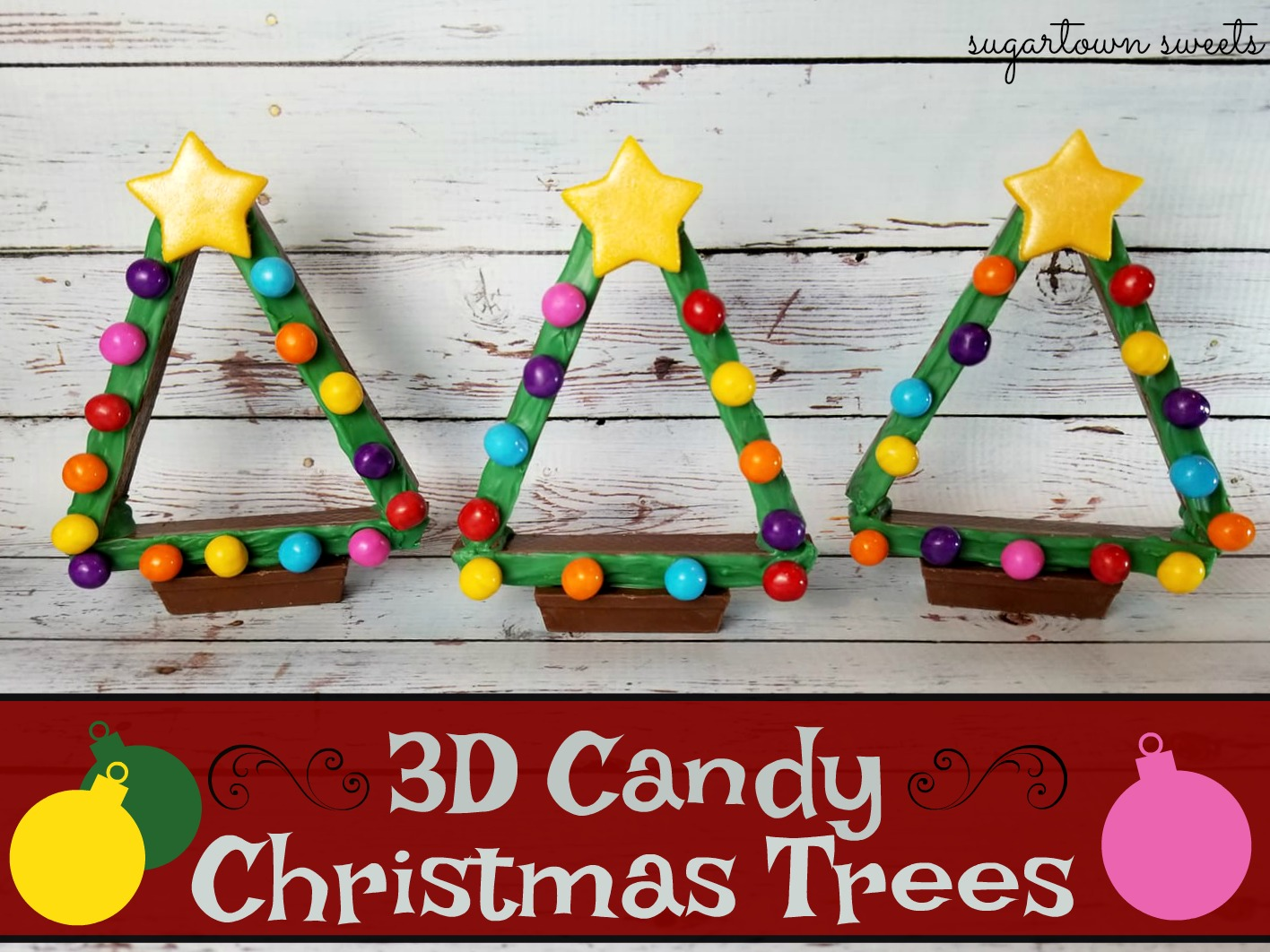 Sugartown Sweets: 3D Candy Christmas Trees For Christmas in July!