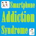 Smartphone Addiction Syndrome, its bad effects and how to get rid of this bad habit