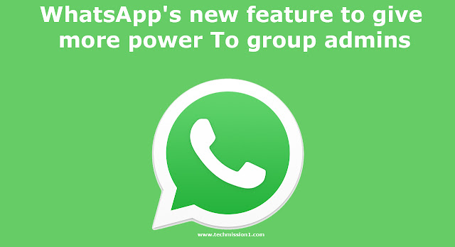 WhatsApp's new feature to give more power to group admins