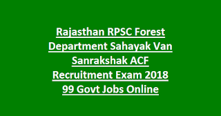 Rajasthan RPSC Forest Department Sahayak Van Sanrakshak ACF Recruitment Exam 2018 99 Govt Jobs Online