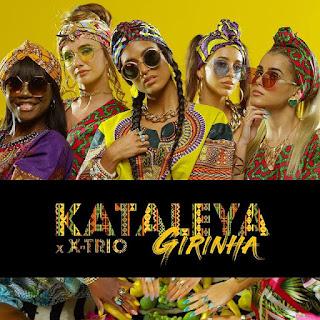 Kataleya Feat. X-Trio - Girinha (2019)