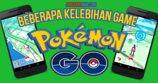 Kelebihan Game Pokemon Go