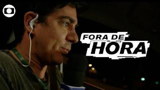 Fora de Hora: prévia da Globo conheça o repórter Esteban Saldanha