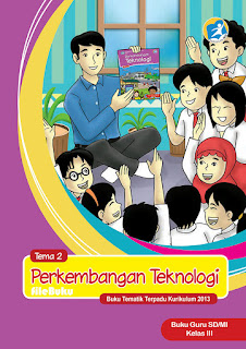 Buku Guru Kelas 3-III Tema 2 (Perkembangan Teknologi) Kurikulum 2013 Revisi